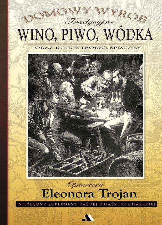 Domowy wyrób: Tradycyjne wino, piwo, wódka oraz inne wyborne specjały